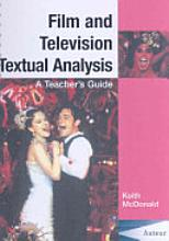 Film and television textual analysis: a teacher's guide [Book]