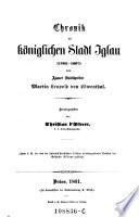 Chronik der königl. Stadt Iglau (1402-1607). Hrsg. von Christian d'Elvert