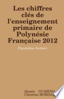 Les chiffres clés de l'enseignement primaire de Polynésie Française 2012