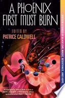 A Phoenix First Must Burn Book PDF