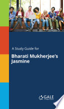 A Study Guide For Bharati Mukherjee S Jasmine book