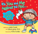 It's You and Me Against the Pee... and the Poop, Too!