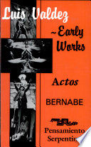Luis Valdez   Early Works  Actos  Bernab   and Pensamiento Serpentino