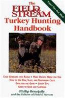 The Field   Stream Turkey Hunting Handbook