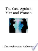 The Case Against Man and Woman   Screenplay