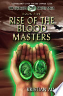 Rise of the Blood Masters  Book Five of the Dragon Stone Saga