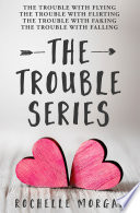 The Trouble Series  Four Sweet Contemporary Romance Novels