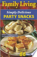 Family Living  Simply Delicious Party Snacks