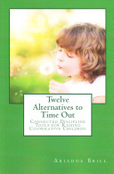 Twelve Alternatives to Time Out