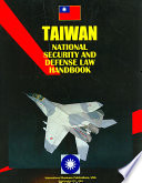 Taiwan National Security And Defense Law And Regulations Handbook