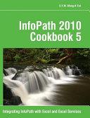 InfoPath 2010 Cookbook 5