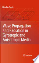 Wave Propagation And Radiation In Gyrotropic And Anisotropic Media : wave and millimeter ranges to sub-millimeter ranges. however,...