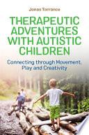 Therapeutic Adventures With Autistic Children