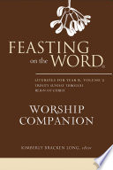 Feasting On The Word Worship Companion Liturgies For Year B Volume 2