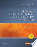 Fundamentals of Complementary and Alternative Medicine   E Book