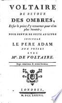 Voltaire de retour des ombres, et sur le point d'y retourner pour n'en plus revenir; pour servir de suite au livre intitulé Le Pere Adam aux prises avec Mr de Voltaire. [By Charles Louis Richard.]