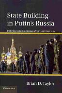 State Building in Putin s Russia