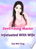 Devil Young Master Infatuated With Wife