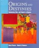 Origins and Destinies