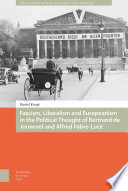 Fascism, Liberalism And Europeanism In The Political Thought Of Bertrand De Jouvenel And Alfred Fabre-Luce : a transnational phenomenon, the links between...