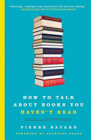 How to Talk About Books You Haven t Read