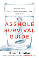 The Asshole Survival Guide Author Of The Classic Bestseller The No