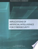 Implications Of Artificial Intelligence For Cybersecurity