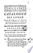 Catalogue des livres de feu M  le marquis de Narbonne de Pelet  lieutenant g  n  ral des arm  es du Roi   de M  Imbert  secretaire du Roi   et de M  G  B