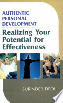 Authentic Personal DevelopmentRealizing Your Potential For Effectiveness