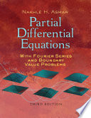 Partial Differential Equations With Fourier Series And Boundary Value Problems book