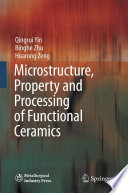 Microstructure  Property and Processing of Functional Ceramics