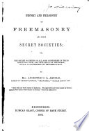 History and Philosophy of Freemasonry and Other Secret Societies