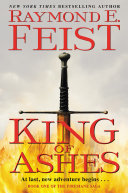King Of Ashes : bestselling author raymond e. feist's epic heroic fantasy...