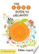 The Kid s Guide to Orlando