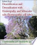 Deacidification and Detoxification with Homeopathy, Schuessler salts (homeopathic cell salts) and Acupressure