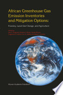 African Greenhouse Gas Emission Inventories And Mitigation Options Forestry Land Use Change And Agriculture