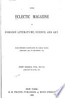 The Eclectic Magazine of Foreign Literature  Science  and Art Book PDF