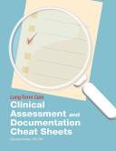 Long Term Care Clinical Assessment and Documentation Cheat Sheets