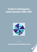 Trends in Contemporary Italian Narrative 1980-2007