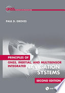 Principles of GNSS  Inertial  and Multisensor Integrated Navigation Systems  Second Edition
