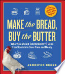 Make the Bread  Buy the Butter