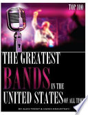 The Greatest Bands in the United States of All Time Top 100