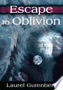Escape to Oblivion