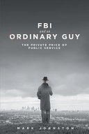 FBI and an Ordinary Guy   the Private Price of Public Service