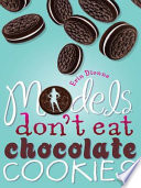 Models Don t Eat Chocolate Cookies