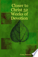 Closer to Christ 52 Weeks of Devotion