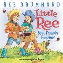 Little Ree  Best Friends Forever  Book PDF