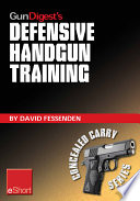 Gun Digest s Defensive Handgun Training eShort
