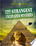 The World s Strangest Unexplained Mysteries