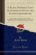F. Klein, Vorträge Über Ausgewählte Fragen der Elementargeometrie